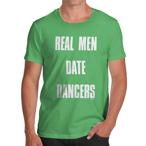 Mens Novelty T Shirt Christmas Real Men Date Dancers Men's T-Shirt Small Green