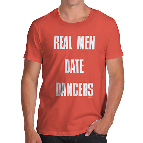 Funny Mens Tshirts Real Men Date Dancers Men's T-Shirt Large Orange
