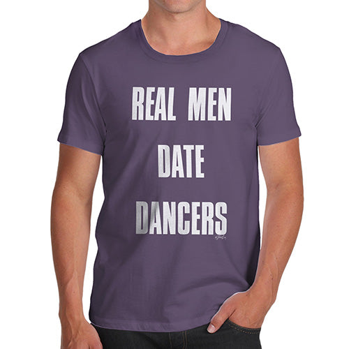 Mens Funny Sarcasm T Shirt Real Men Date Dancers Men's T-Shirt Small Plum