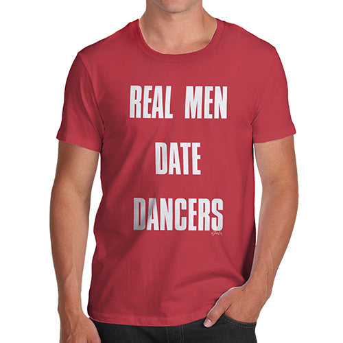 Funny Mens T Shirts Real Men Date Dancers Men's T-Shirt Medium Red