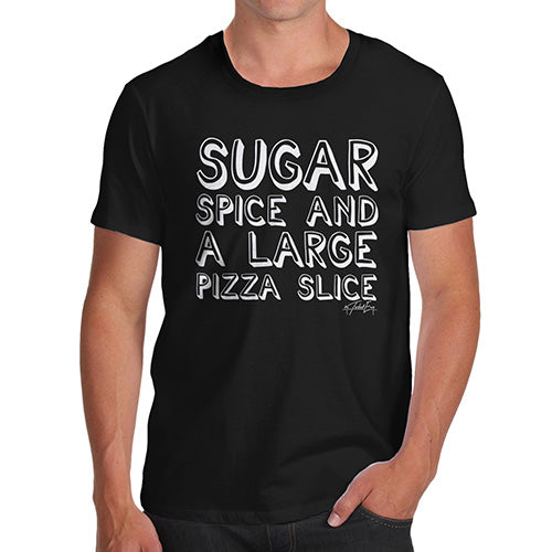 Mens T-Shirt Funny Geek Nerd Hilarious Joke Sugar Spice Pizza Slice Men's T-Shirt X-Large Black