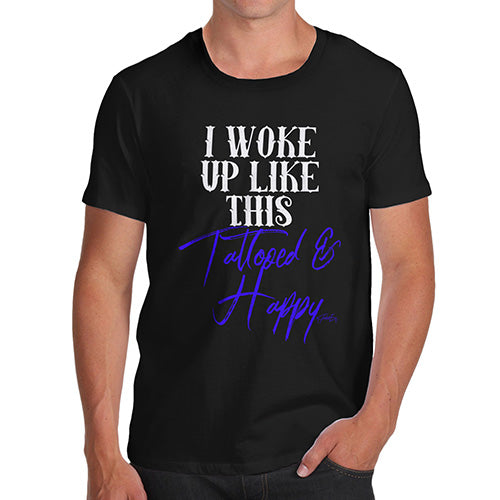 Novelty Tshirts Men I Woke Up Tattooed And Happy Men's T-Shirt X-Large Black