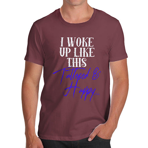 Funny T-Shirts For Men Sarcasm I Woke Up Tattooed And Happy Men's T-Shirt Small Burgundy