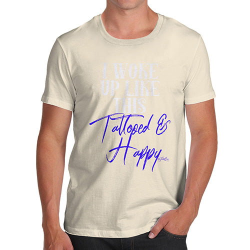 Novelty Tshirts Men Funny I Woke Up Tattooed And Happy Men's T-Shirt Large Natural