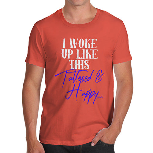 Novelty T Shirts For Dad I Woke Up Tattooed And Happy Men's T-Shirt Medium Orange