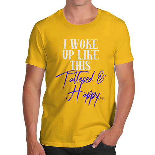 Funny T-Shirts For Men Sarcasm I Woke Up Tattooed And Happy Men's T-Shirt Large Yellow