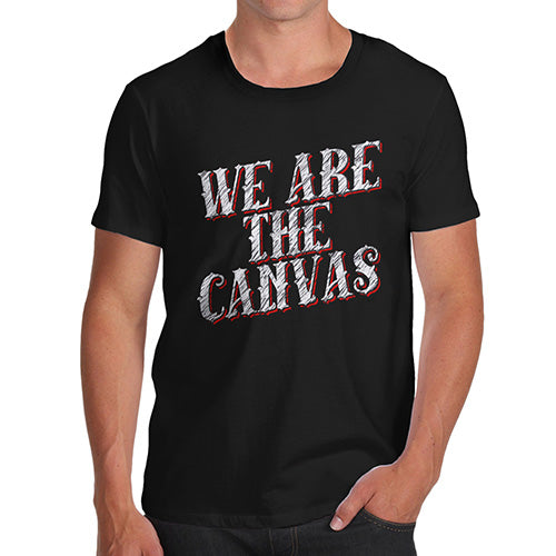 Novelty Tshirts Men Funny We Are The Canvas Men's T-Shirt Medium Black