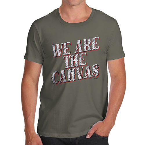 Funny T Shirts For Men We Are The Canvas Men's T-Shirt Large Khaki