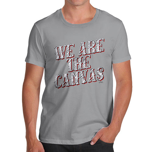 Mens Humor Novelty Graphic Sarcasm Funny T Shirt We Are The Canvas Men's T-Shirt X-Large Light Grey