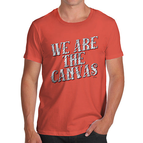 Funny Tee For Men We Are The Canvas Men's T-Shirt Medium Orange