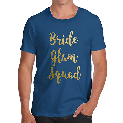 Funny T-Shirts For Men Sarcasm Bride Glam Squad Men's T-Shirt Large Royal Blue