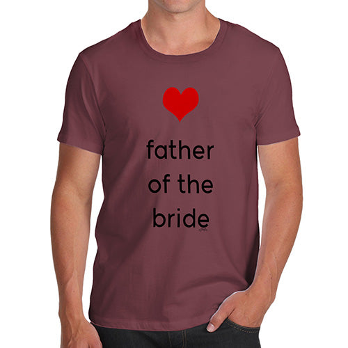 Mens Humor Novelty Graphic Sarcasm Funny T Shirt Father Of The Bride Heart Men's T-Shirt Large Burgundy