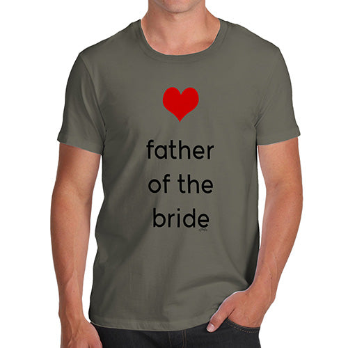 Funny Tshirts For Men Father Of The Bride Heart Men's T-Shirt Large Khaki