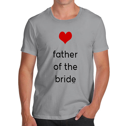 Novelty Tshirts Men Funny Father Of The Bride Heart Men's T-Shirt X-Large Light Grey