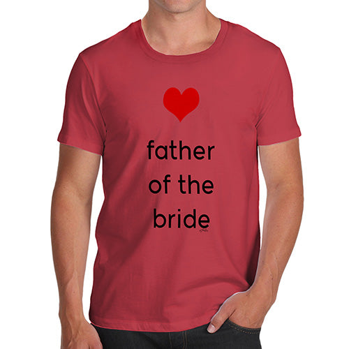 Funny T-Shirts For Men Father Of The Bride Heart Men's T-Shirt Medium Red