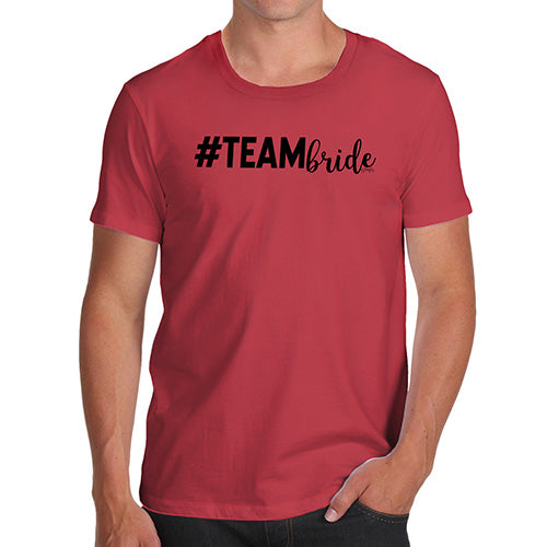 Funny Tee Shirts For Men Hashtag Team Bride Men's T-Shirt Large Red