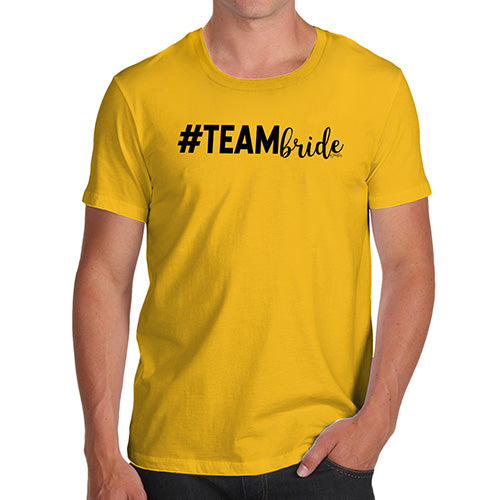 Novelty Tshirts Men Hashtag Team Bride Men's T-Shirt X-Large Yellow