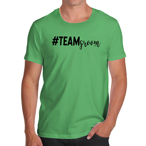 Funny Tee Shirts For Men Hashtag Team Groom Men's T-Shirt Small Green