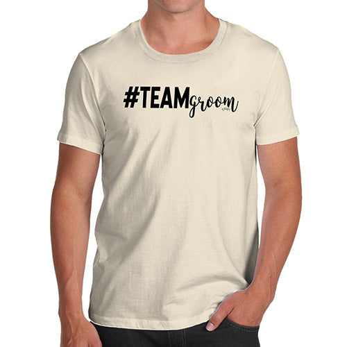 Funny Gifts For Men Hashtag Team Groom Men's T-Shirt Small Natural