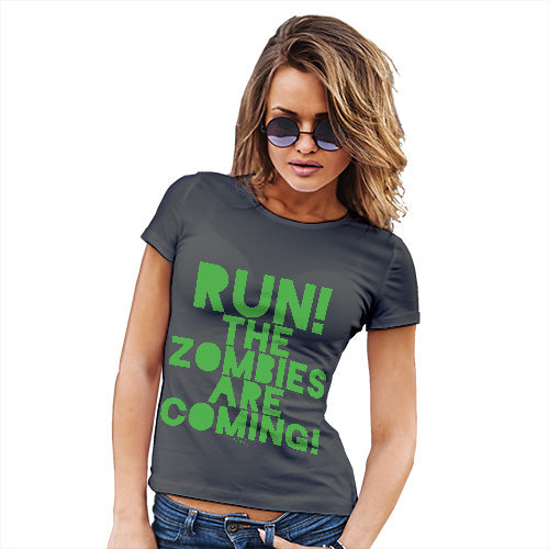 Funny T-Shirts For Women Run The Zombies Are Coming Women's T-Shirt Large Dark Grey