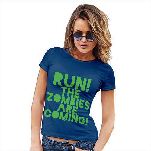 Novelty Gifts For Women Run The Zombies Are Coming Women's T-Shirt Medium Royal Blue