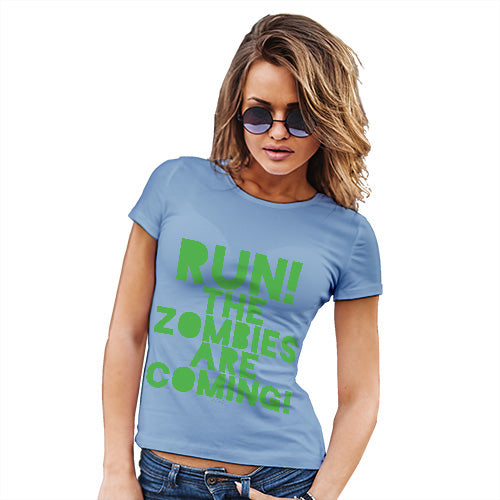 Womens Funny Tshirts Run The Zombies Are Coming Women's T-Shirt Large Sky Blue