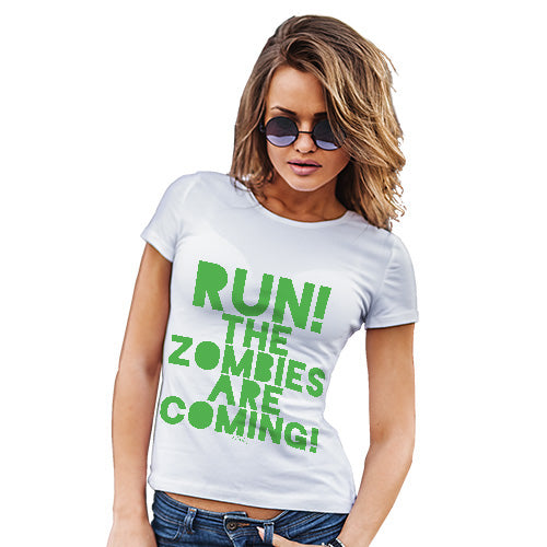 Womens Funny Sarcasm T Shirt Run The Zombies Are Coming Women's T-Shirt X-Large White