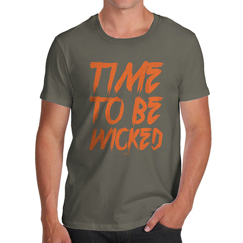 Funny Tee For Men Time To Be Wicked Men's T-Shirt X-Large Khaki