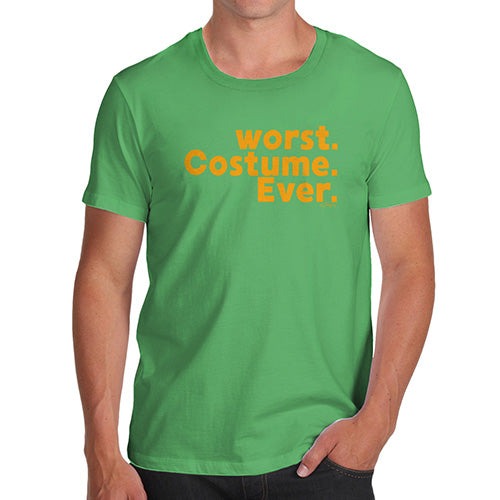 Mens Funny Sarcasm T Shirt Worst. Costume. Ever. Men's T-Shirt Medium Green