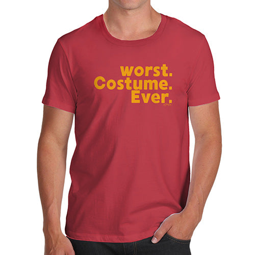 Novelty Tshirts Men Worst. Costume. Ever. Men's T-Shirt Medium Red