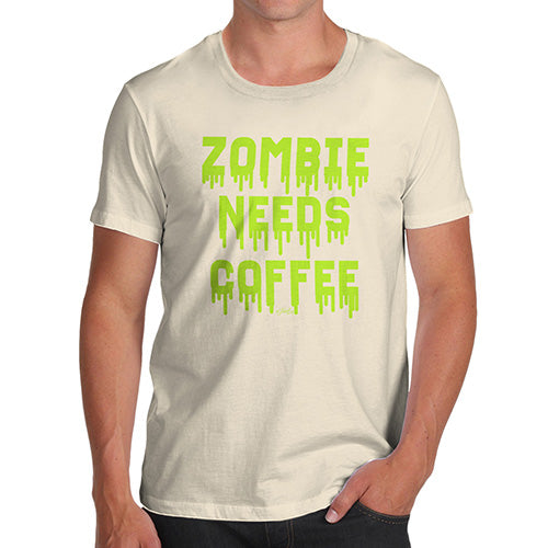 Novelty T Shirts For Dad Zombie Needs Coffee Men's T-Shirt Small Natural