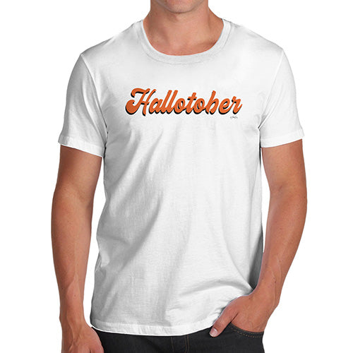 Funny T-Shirts For Guys Hallotober Men's T-Shirt Large White