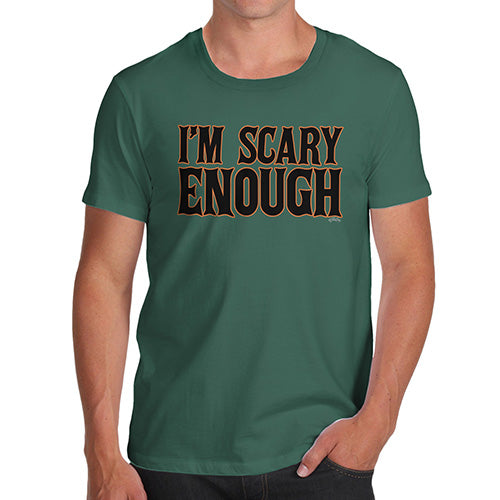 Funny Tee Shirts For Men I'm Scary Enough Men's T-Shirt Small Bottle Green