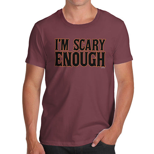 Mens Humor Novelty Graphic Sarcasm Funny T Shirt I'm Scary Enough Men's T-Shirt Small Burgundy