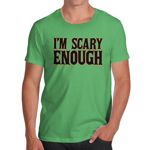 Funny T Shirts For Men I'm Scary Enough Men's T-Shirt Medium Green
