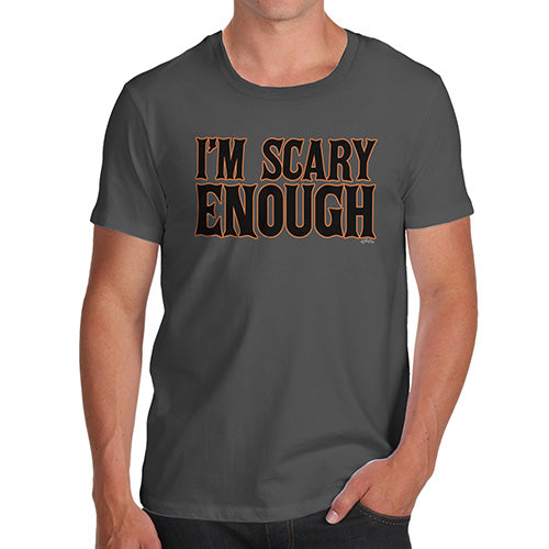 Mens Novelty T Shirt Christmas I'm Scary Enough Men's T-Shirt Medium Dark Grey