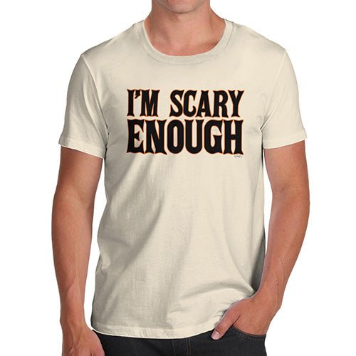 Funny Tee Shirts For Men I'm Scary Enough Men's T-Shirt Large Natural
