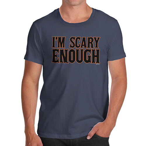 Funny Gifts For Men I'm Scary Enough Men's T-Shirt Large Navy