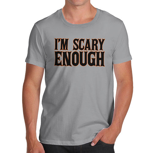 Funny Gifts For Men I'm Scary Enough Men's T-Shirt Large Light Grey