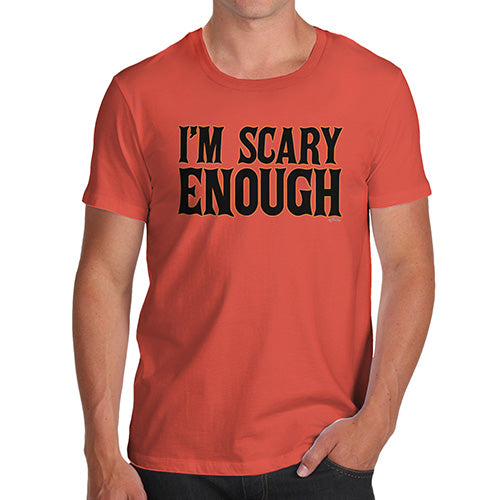 Funny Tshirts For Men I'm Scary Enough Men's T-Shirt Large Orange