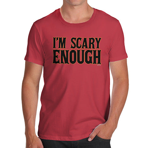 Funny Tee For Men I'm Scary Enough Men's T-Shirt X-Large Red