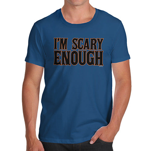 Funny T-Shirts For Men I'm Scary Enough Men's T-Shirt Large Royal Blue