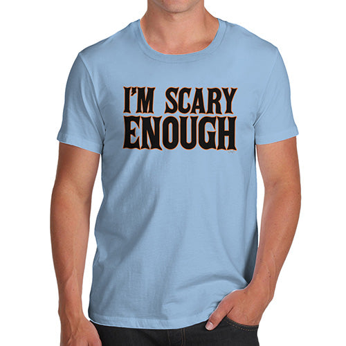 Funny T-Shirts For Guys I'm Scary Enough Men's T-Shirt Small Sky Blue