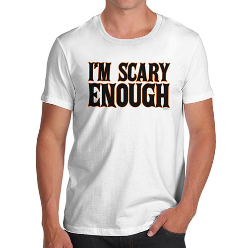 Mens Humor Novelty Graphic Sarcasm Funny T Shirt I'm Scary Enough Men's T-Shirt X-Large White