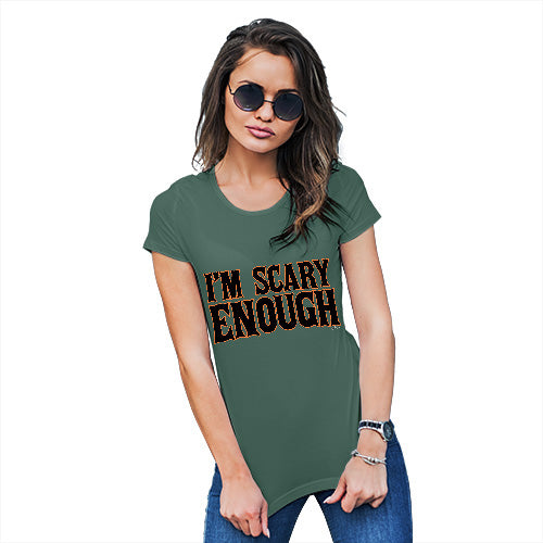 Womens Novelty T Shirt I'm Scary Enough Women's T-Shirt Medium Bottle Green