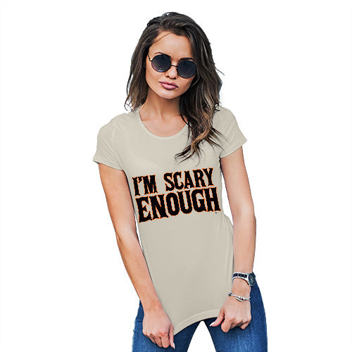 Funny T-Shirts For Women Sarcasm I'm Scary Enough Women's T-Shirt X-Large Natural