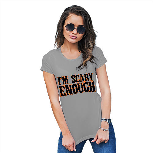 Womens Funny Tshirts I'm Scary Enough Women's T-Shirt X-Large Light Grey