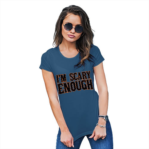 Womens Funny Tshirts I'm Scary Enough Women's T-Shirt Small Royal Blue