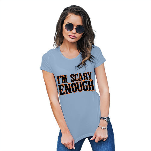Funny Shirts For Women I'm Scary Enough Women's T-Shirt Large Sky Blue