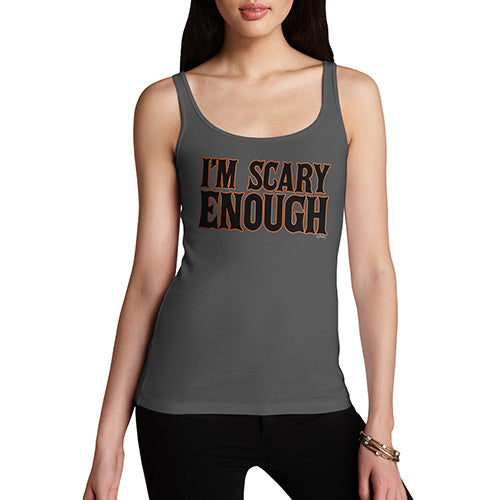 Women Funny Sarcasm Tank Top I'm Scary Enough Women's Tank Top Medium Dark Grey